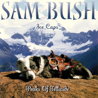 Sam Bush - Ice Caps: Peaks Of Telluride