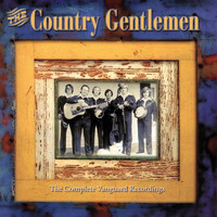 Country Gentlemen - Complete Vanguard Recordings