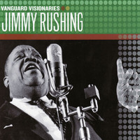 Jimmy Rushing - Vanguard Visionaries