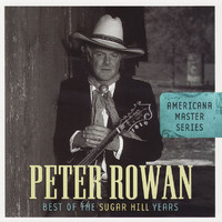 Peter Rowan - Americana Master Series: Best Of The Sugar Hill Years