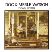 Doc & Merle Watson - Down South