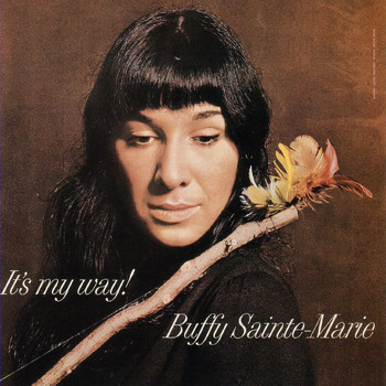 Buffy Sainte-Marie - It's My Way