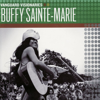 Buffy Sainte-Marie - Vanguard Visionaries