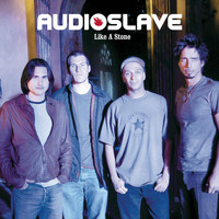 Audioslave - Like A Stone (Explicit)
