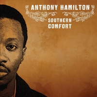 Anthony Hamilton - Southern Comfort (Explicit)