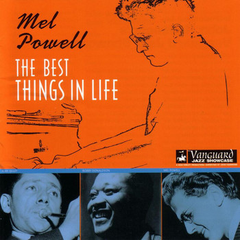 Mel Powell - The Best Things In Life