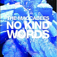 The Maccabees - No Kind Words