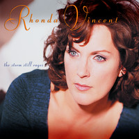 Rhonda Vincent - The Storm Still Rages