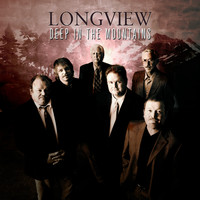 Longview - Deep In The Mountains