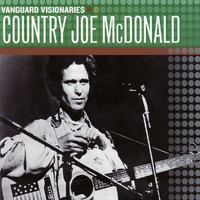 Country Joe McDonald - Vanguard Visionaries