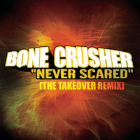Bone Crusher Featuring Cam'ron, Jadakiss & Busta Rhymes - Never Scared (The Takeover Remix - Club Mix [Explicit])