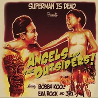 Superman Is Dead - Angels And The Outsiders
