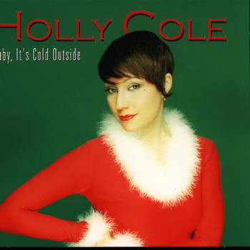 Holly Cole - Baby, It´s Cold Outside
