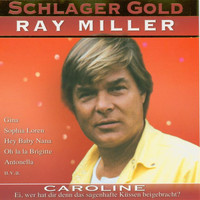 Ray Miller - Schlager Gold
