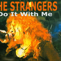 The Strangers - Do It With Me