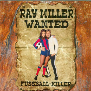 Ray Miller - Fußball-Killer - Wanted
