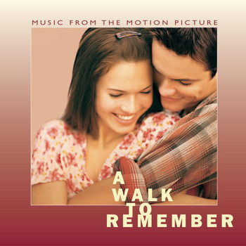 Original Motion Picture Soundtrack - A Walk To Remember Music From The Motion Picture