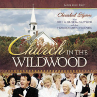 Bill & Gloria Gaither - Church In The Wildwood