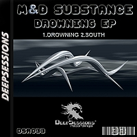 M&D Substance - Drowning Ep