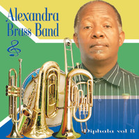 ALEXANDRA BRASS BAND - Diphala Vol 8