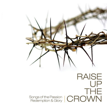 Various Artists - Raise Up The Crown