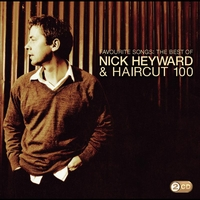Nick Heyward & Haircut 100 - Favourite Songs - The Best Of