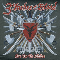 3 Inches Of Blood - Fire Up The Blades [Special Edition]