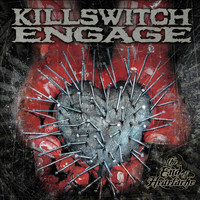 Killswitch Engage - The End Of Heartache [Special Edition]