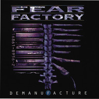 Fear Factory - Demanufacture [Special Edition]