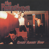 The Peepshows - Right About Now