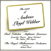 Andrew Lloyd Webber - The Music Of Andrew Lloyd Webber