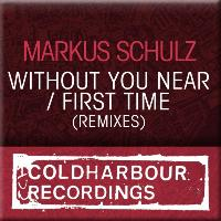 Markus Schulz - Without You Near / First Time