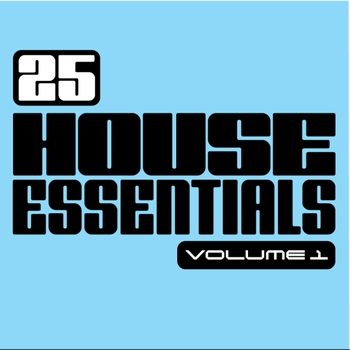 Various Artists - 25 House Essentials, Vol. 1