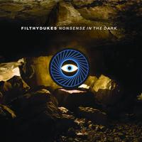 Filthy Dukes - Nonsense In The Dark