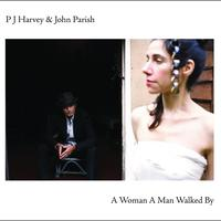 PJ Harvey / John Parish - A Woman A Man Walked By (International Version)