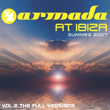 Various Artists - Armada At Ibiza Summer 2007 The Full Versions, Vol. 2