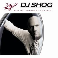 DJ Shog - (Feel Me) Through The Radio