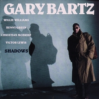 Gary Bartz - Shadows