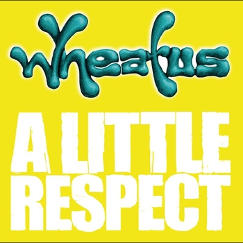 Wheatus - A Little Respect