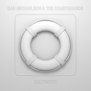 Dan Michaelson and The Coastguards - Saltwater