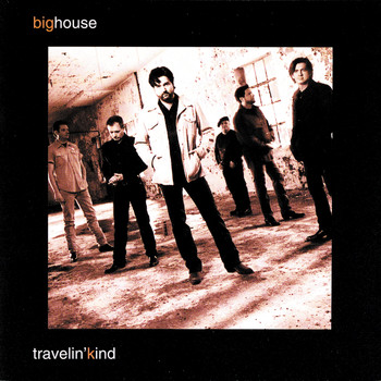 Big House - Travelin' Kind