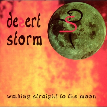 Desert Storm - Walking Straight to the Moon