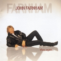 John Farnham - Then Again ...
