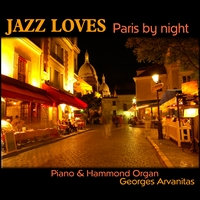 Georges Arvanitas Trio - Jazz loves Paris-by-night Piano hammond & organ