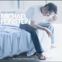 Michael Feinstein - Only One Life: The Songs Of Jimmy Webb
