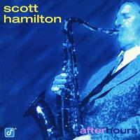 Scott Hamilton - After Hours