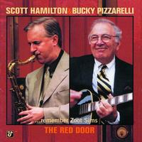 Scott Hamilton - The Red Door - Scott Hamilton & Bucky Pizzarelli Remember Zoot Sims