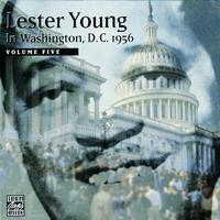 Lester Young - In Washington, D.C. 1956 Volume Five