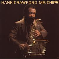 Hank Crawford - Mr. Chips