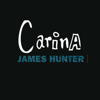 James Hunter - Carina